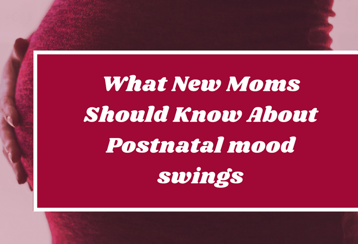 Postnatal mood swings are normal and treatable