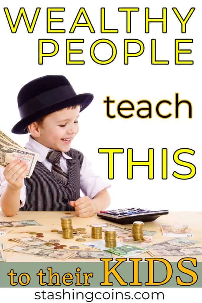 Knowledge wealthy people teach their kids about money
