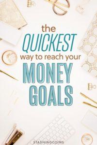 Quickest way to reach money goals