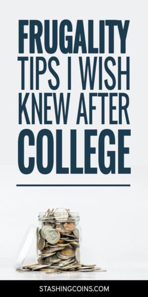 Frugal living tips for after college.