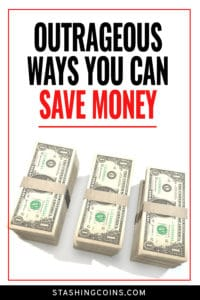 Outrageous ways you can save money