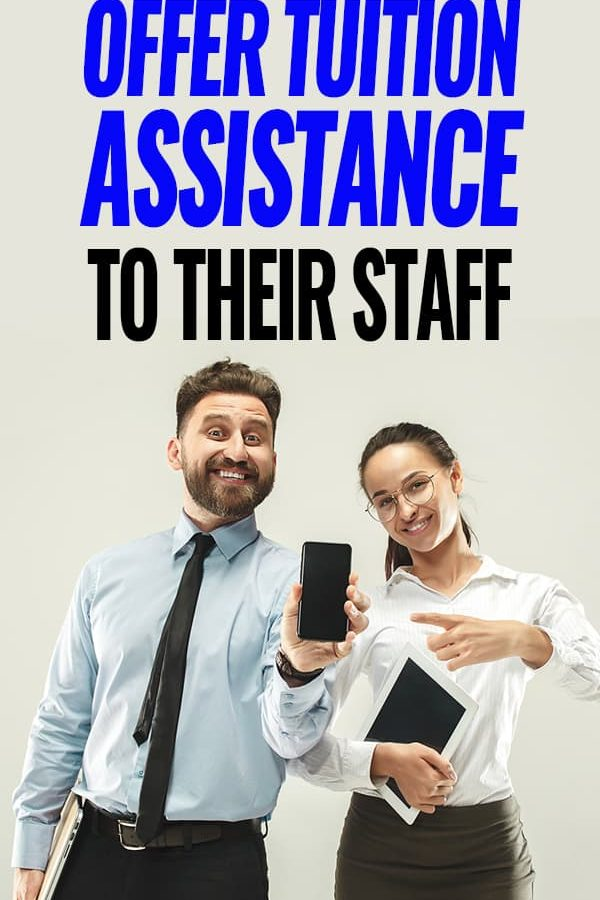 Employers that give tuition assistance to their staff