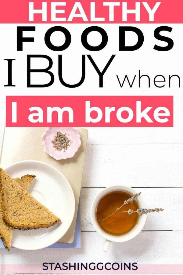 Healthy foods you can buy when broke.