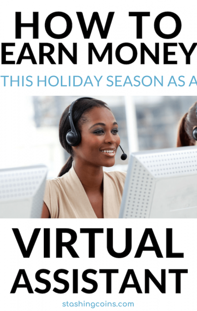 How to earn extra money this holiday season as a virtual assistant.